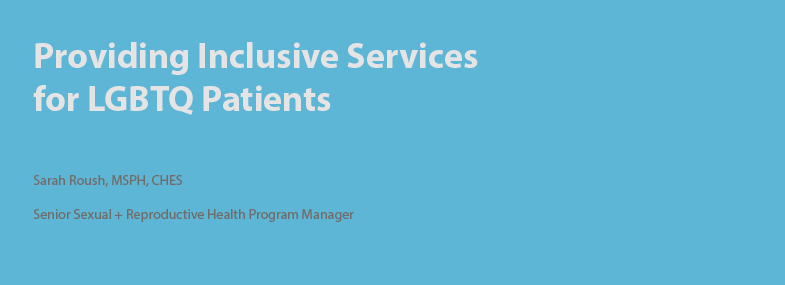 Providing Inclusive Services for LGBTQ Patients