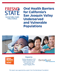 Oral Health Barriers for California's San Joaquin Valley Underserved and Vulnerable Populations