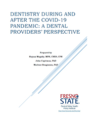 Dentistry During and After the Covid-19 Pandemic: A Dental Providers' Perspective
